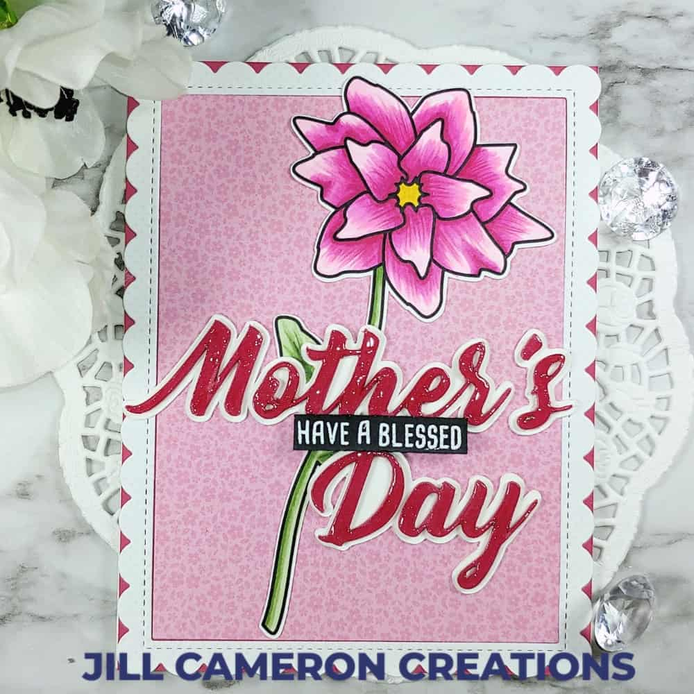 Free This exclusively designed svg cut file is for yearly, lifetime and extended license members only! Mother S Day Card Print Cut Jill Cameron Creations SVG, PNG, EPS, DXF File